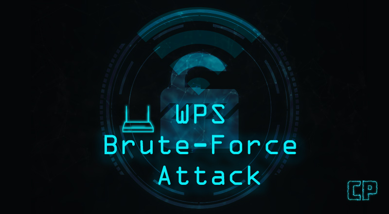Bully: WPS Brute Force Attack - Wireless Security - CYBERPUNK