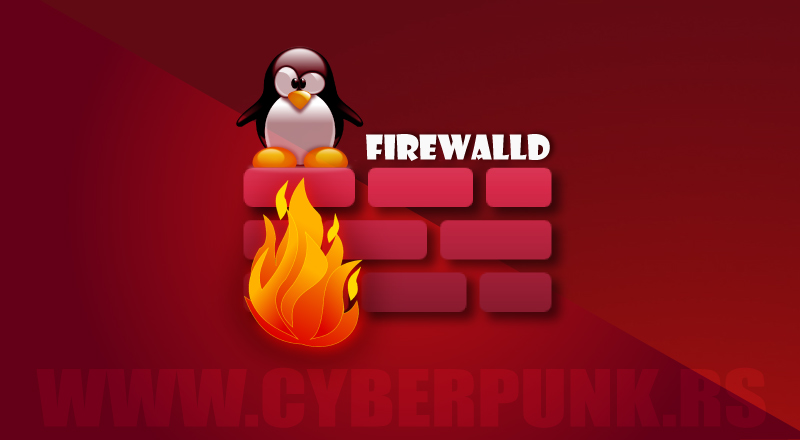 FirewallD: Installation, Configuration, Basic Usage [Linux]