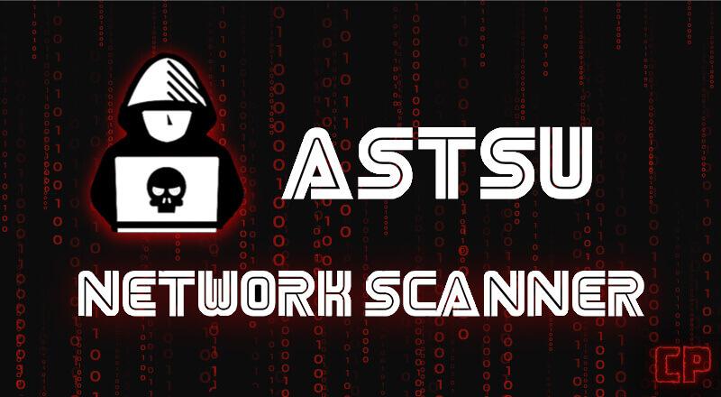Astsu: Network Scanning Tool