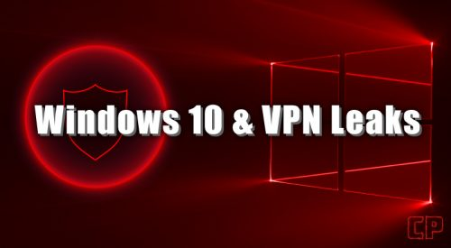 Windows 10 & VPN Leaks (Quick Solutions)